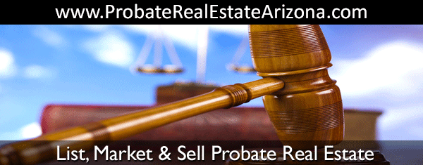 We are Phoenix realtors and we can list, market and sell your Arizona probate real estate.