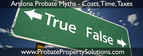 Myths about the Arizona probate process as compared to living trusts and wills.